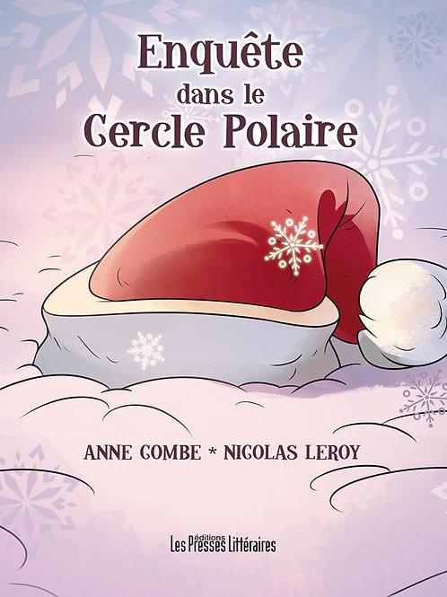 ENQUETE DANS LE CERCLE POLAIRE - Anne Combe