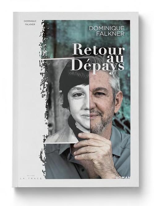 RETOUR AU DÉPAYS - DOMINIQUE FALKNER