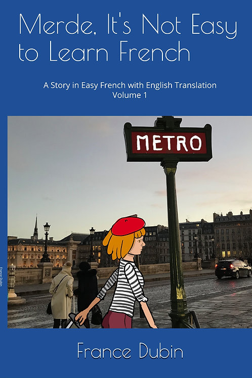 MERDE ! IT'S NOT EASY TO LEARN FRENCH - France Dubin