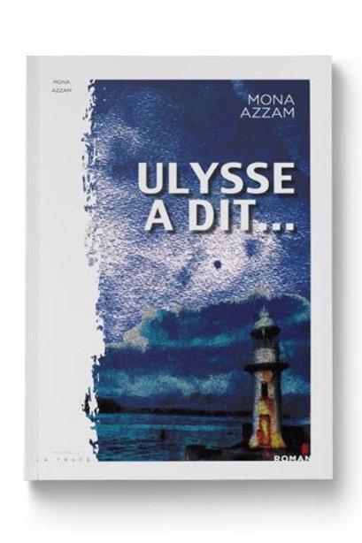 ULYSSE A DIT... - MONA AZZAM