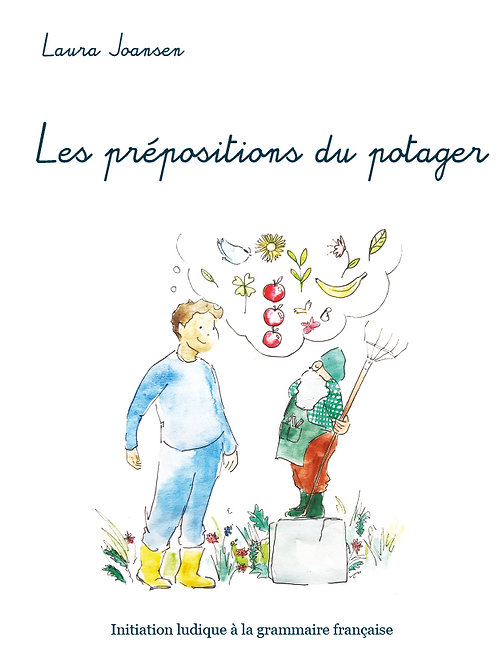 LES PRÉPOSITIONS DU POTAGER - LAURA JOANSEN
