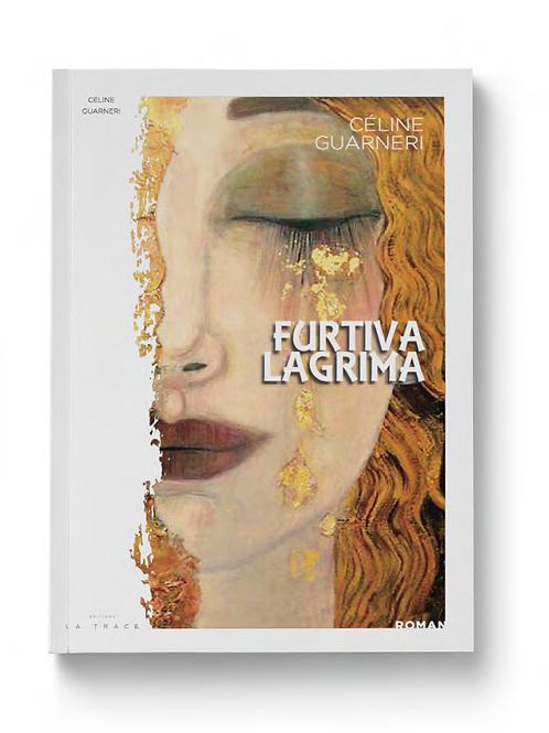 FURTIVA LAGRIMA - CÉLINE GUARNERI