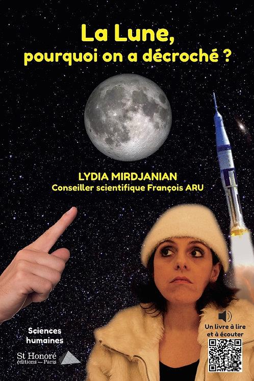 LA LUNE, POURQUOI ON A DÉCROCHÉ - Lydia Mirdjanian- Livre + audio inclus
