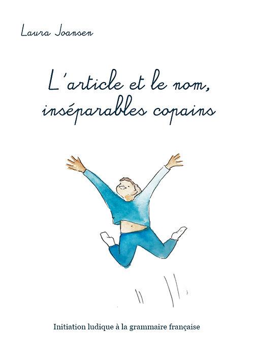 L'ARTICLE ET LE NOM, INSÉPARABLES COPAINS - Laura Joansen