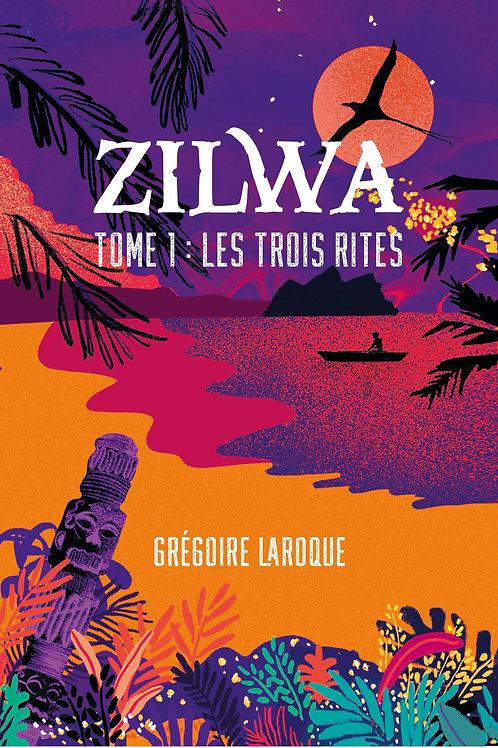 ZILWA, LES TROIS RITES - Grégoire Laroque