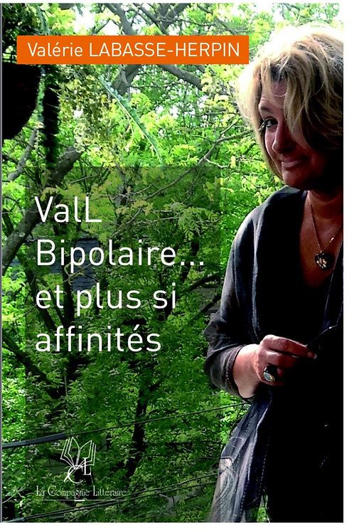 VALL, BIPOLAIRE ET PLUS SI AFFINITÉS - Valerie Labasse-Herpin