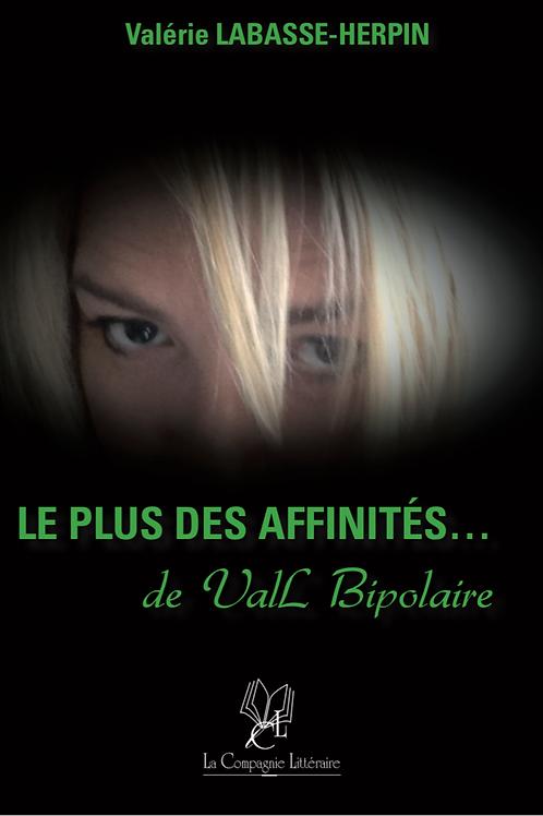 LES PLUS DES AFFINITÉS...DE VAL BIPOLAIRE - Valérie Labasse