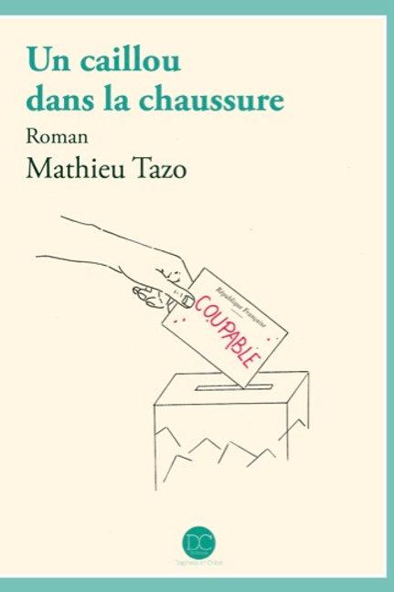 UN CAILLOU DANS LA CHAUSSURE - Mathieu Tazo