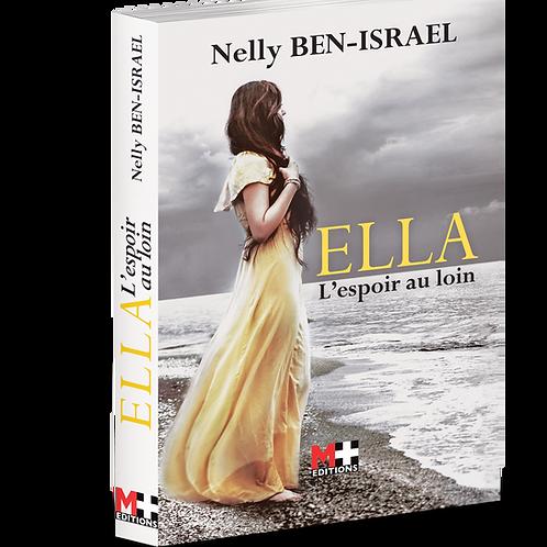 ELLA, L'ESPOIR AU LOIN - NELLY BEN ISRAEL