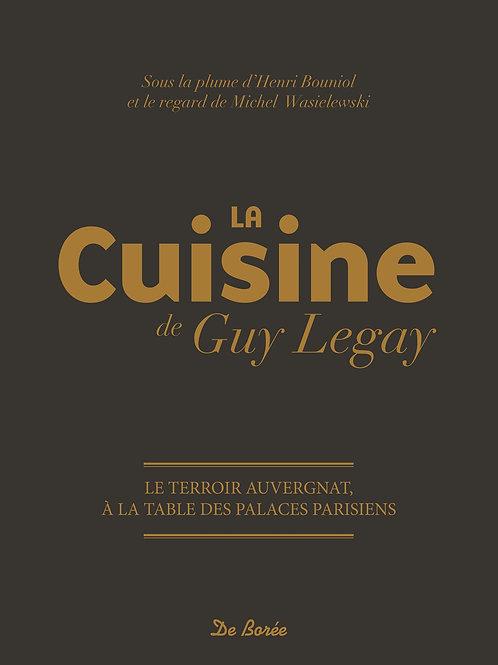 LA CUISINE DE GUY LEGAY (CHEF HONORAIRE DU RITZ PARIS)