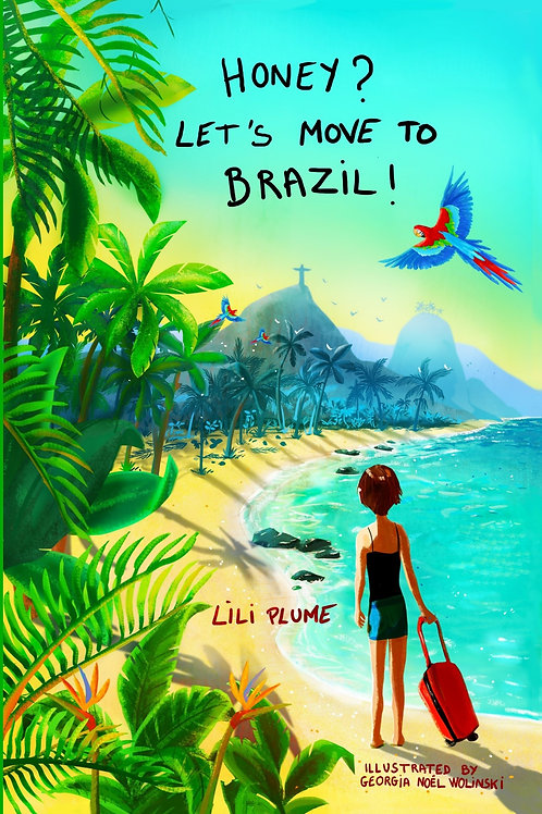 HONEY, LET'S MOVE TO BRAZIL! - Lili Plume (English)