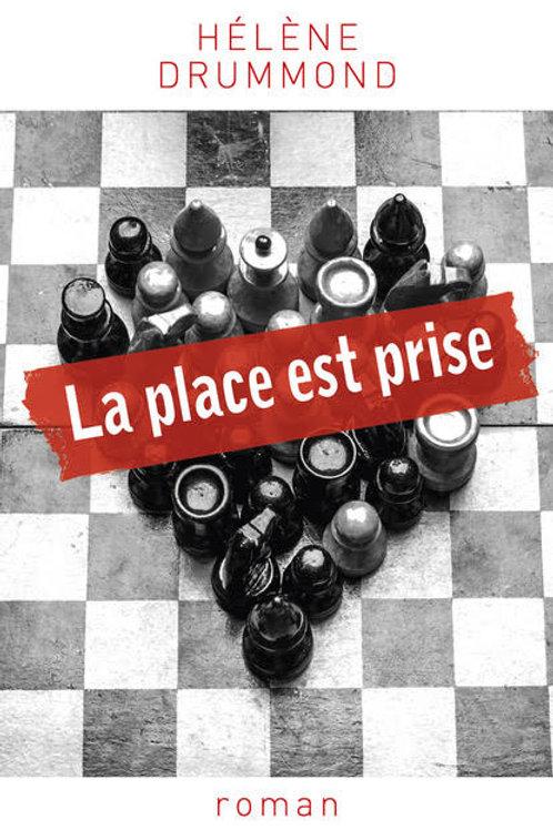 LA PLACE EST PRISE - Helene Drummond
