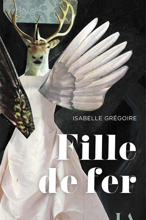 FILLE DE FER - Isabelle Grégoire