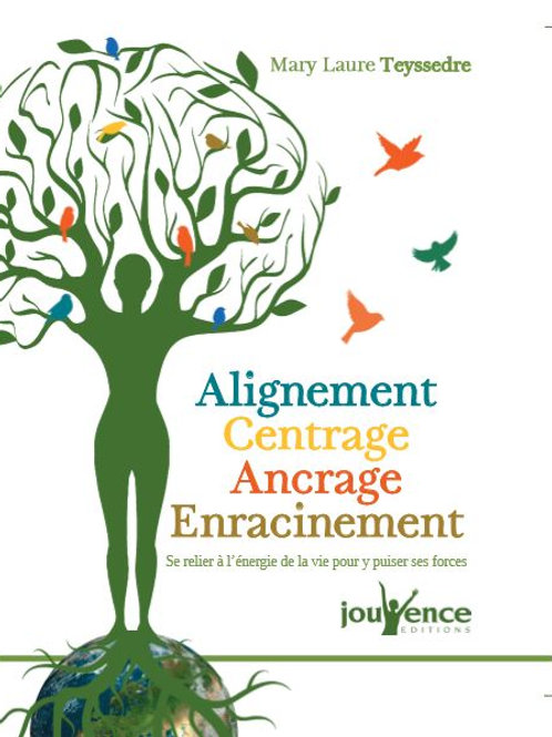 ALIGNEMENT CENTRAGE ANCRAGE - Mary Laure Teyssedre