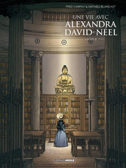 UNE VIE AVEC ALEXANDRA DAVID-NÉEL - TOME 2 - FRED CAMPOY/MATHIEU BLANCHO