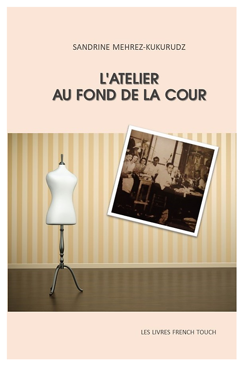 L'ATELIER AU FOND DE LA COUR - Sandrine Mehrez Kukurudz