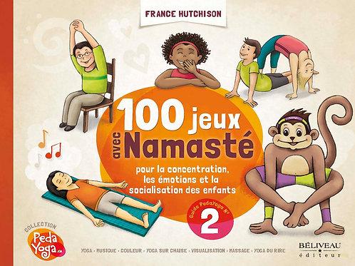 100 JEUX  AVEC NAMASTÉ - FRANCE HUTCHISON