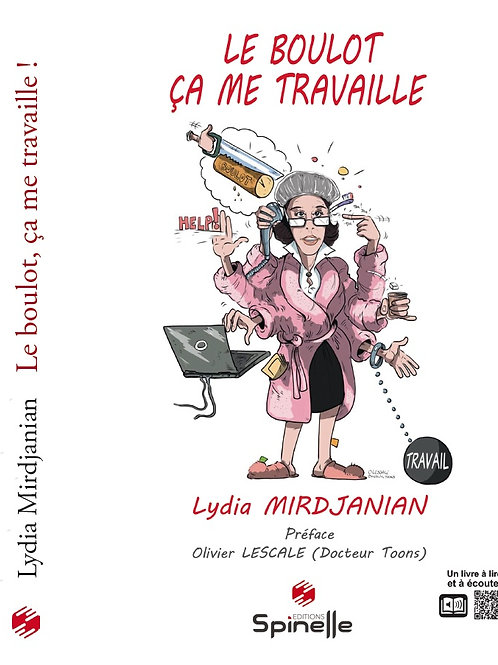 LE BOULOT, ÇA ME TRAVAILLE -  Lydia Mirdjanian -  Livre + Version Audio