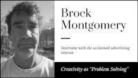 "Creativity as ""Problem Solving:"" Interview with Brock Montgomery, Advertising Creative Director"