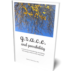 G.R.A.C.E. and Possibility