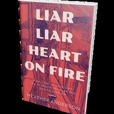 Liar Liar Heart On Fire