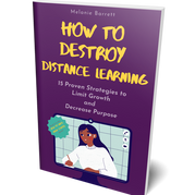 How To Destroy Distance Learning