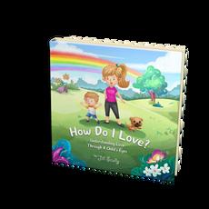How Do I Love?
