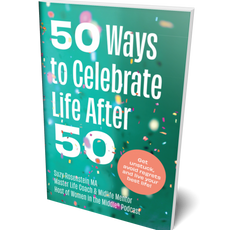 50 Ways to Celebrate Live After 50