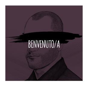 BENVENUTO/A - SONO FELICE CHE TU SIA QUI