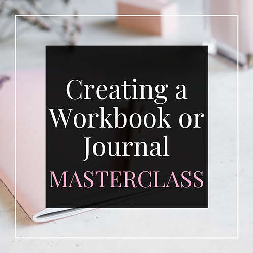 MASTERCLASS 03/20/21: Creating & Publishing a Workbook or Journal