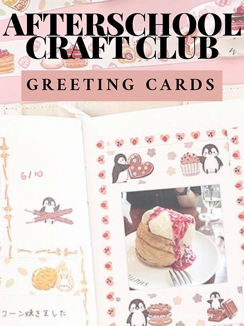 Afterschool Craft Club - Greeting Cards