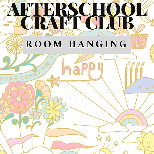 Afterschool Craft Club: Room Hanging