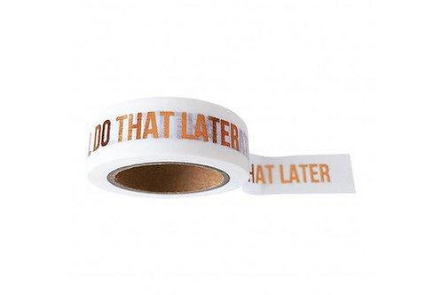 Mama's Washi Tape - I'LL DO THAT LATER