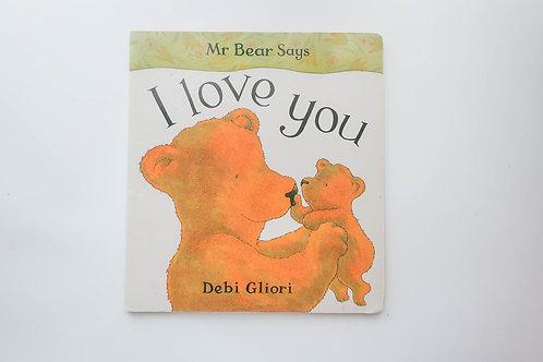 Mr Bear Says I Love You - By Debi Gliori