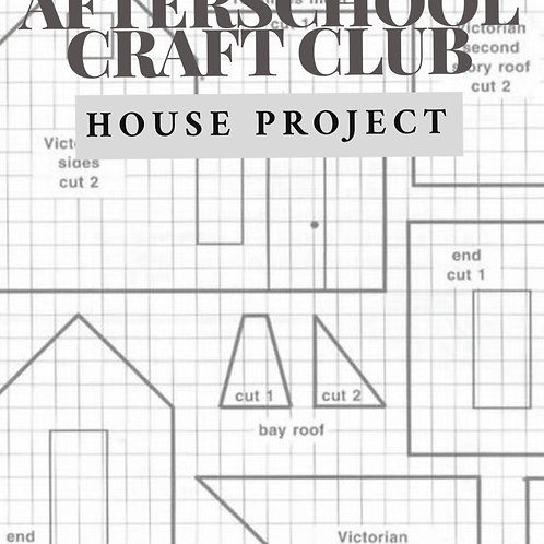 Afterschool Craft Club - House Project