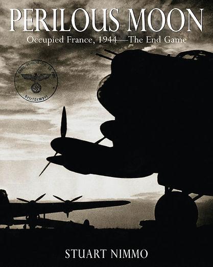 Perilous Moon Occupied France Occupied Paris Stuart Nimmo