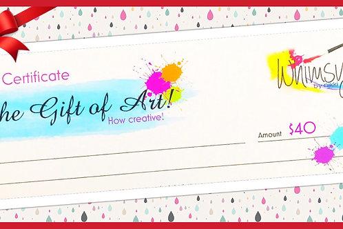 Whimsy Gift Certificate! ($40 regular event)