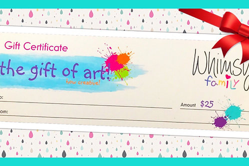 Whimsy Gift Certificate! ($25 family/child event)