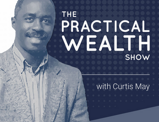 Guest Appearance on The Practical Wealth Show with Curtis May