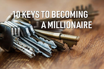 10 Keys to Becoming a Millionaire