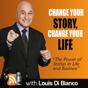 Guest Appearance on Change Your Story, Change Your Life Podcast with Louis Di Bianco