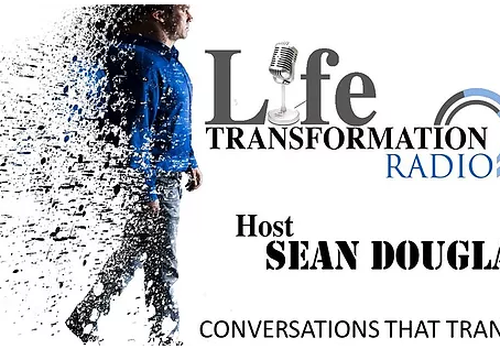 Life Transformation Radio with host Sean Douglas