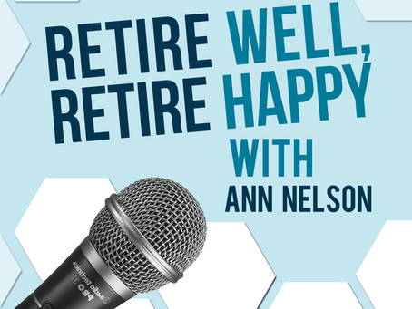 Guest Appearance on Retire Well. Retire Happy. with Ann Nelson