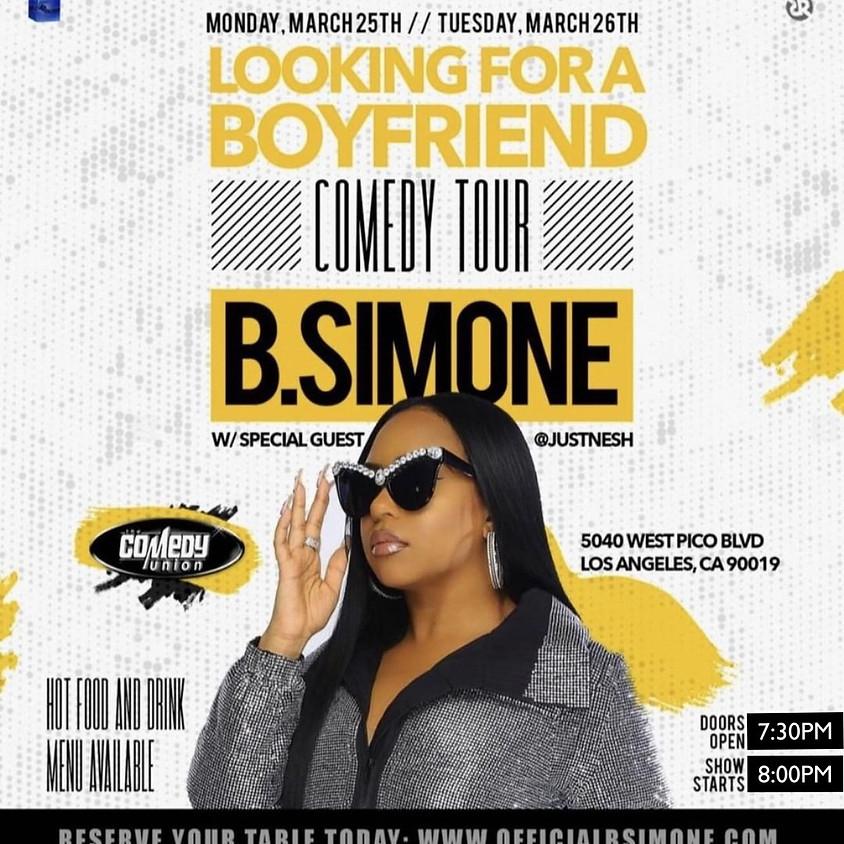 "B. Simone LIVE! ""Looking for a BOYFRIEND"" Comedy Tour 8:00PM"