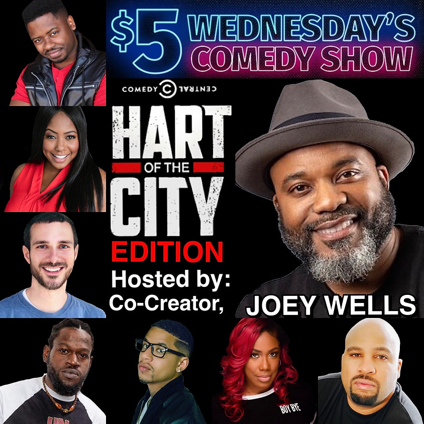 """$5 Wednesday's Comedy Show """"HART OF THE CITY EDITION"""" - 8:30 PM"""