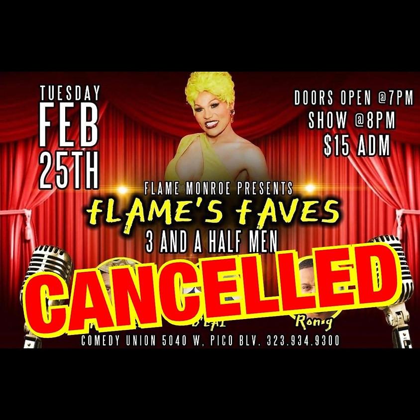 *CANCELLED* Flame Monroe, 3 & 1/2 Men