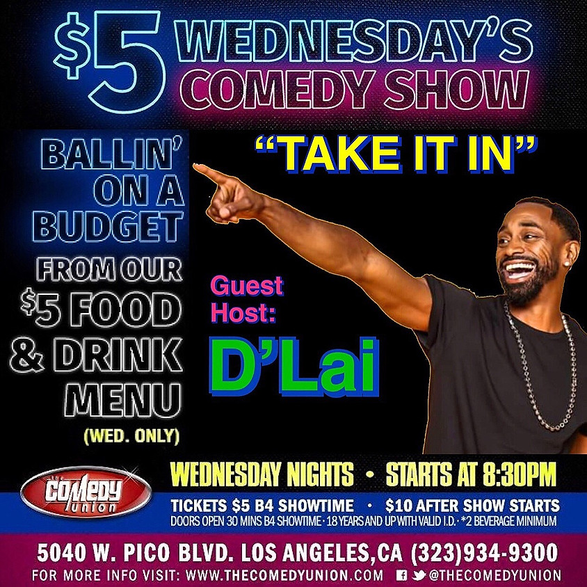 $5 Wednesday's Comedy Show with Guest Host: D'Lai - 8:30 PM