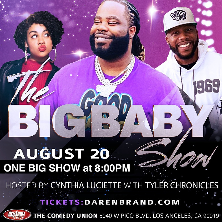 Big Baby (Darren Brand) & Tyler Chronicles - 8:00PM