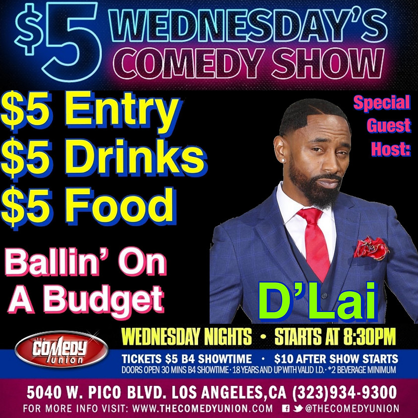 $5 Wednesday's Comedy Show - 8:30 PM ( Guest Host: D'Lai)