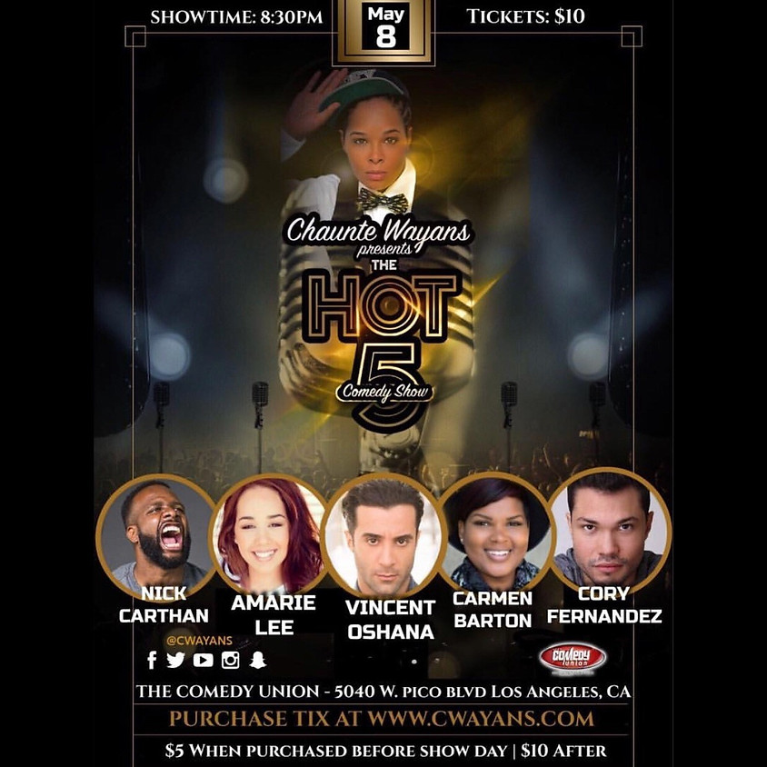 CHAUNTE WAYANS presents The HOT 5 Comedy Show - 8:30 PM